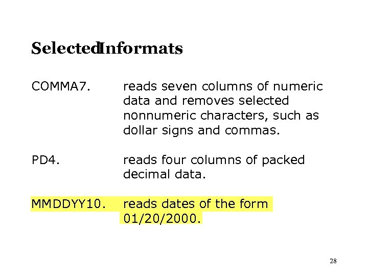 Selected Informats COMMA 7. reads seven columns of numeric data and removes selected nonnumeric