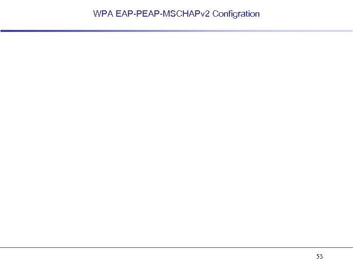 WPA EAP-PEAP-MSCHAPv 2 Configration 53