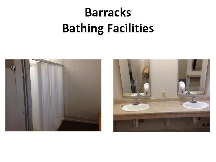 Barracks Bathing Facilities