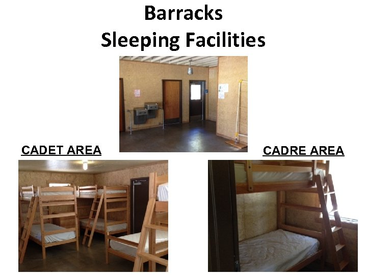 Barracks Sleeping Facilities CADET AREA CADRE AREA