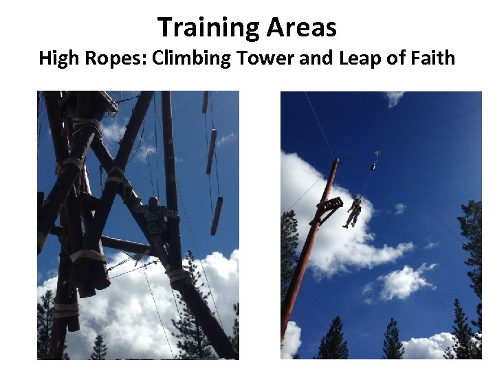 Training Areas High Ropes: Climbing Tower and Leap of Faith
