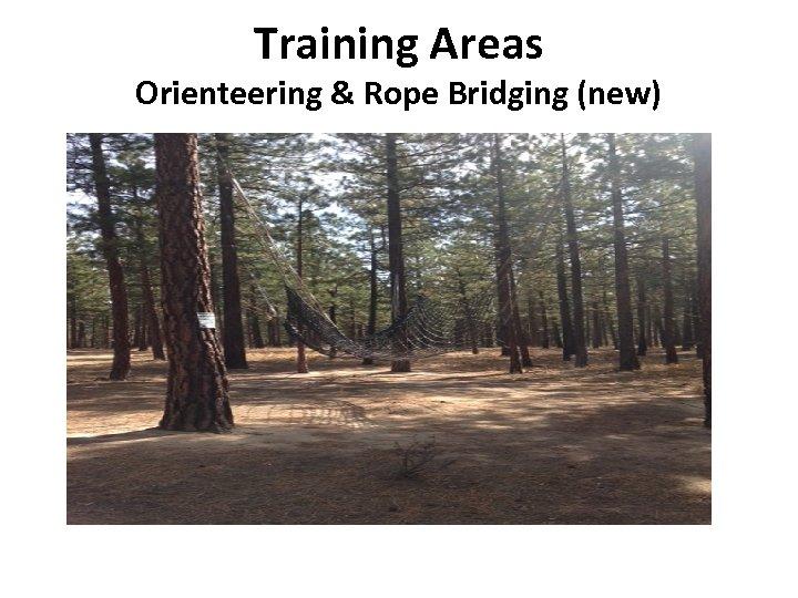 Training Areas Orienteering & Rope Bridging (new)