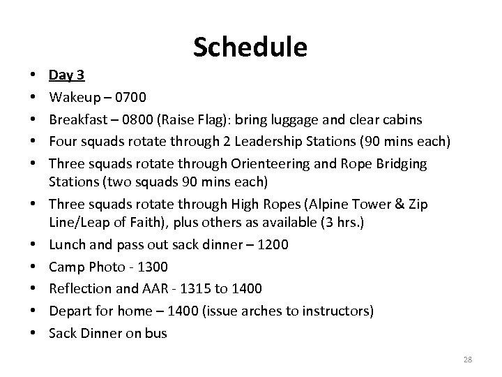 Schedule • • • Day 3 Wakeup – 0700 Breakfast – 0800 (Raise Flag):