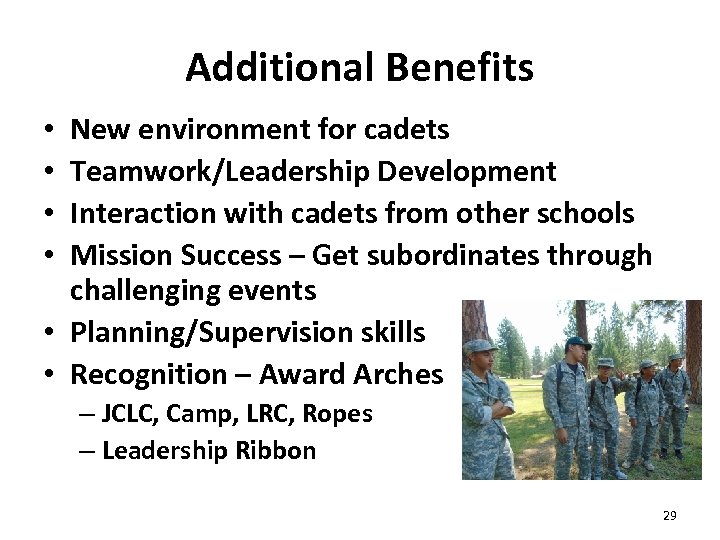 Additional Benefits New environment for cadets Teamwork/Leadership Development Interaction with cadets from other schools