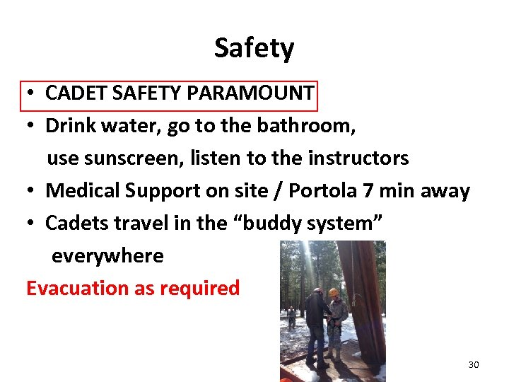 Safety • CADET SAFETY PARAMOUNT • Drink water, go to the bathroom, use sunscreen,