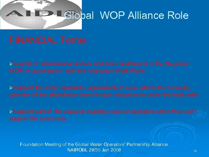 Global WOP Alliance Role FINANCIAL Terms ØSearch of international donors and more distribution to