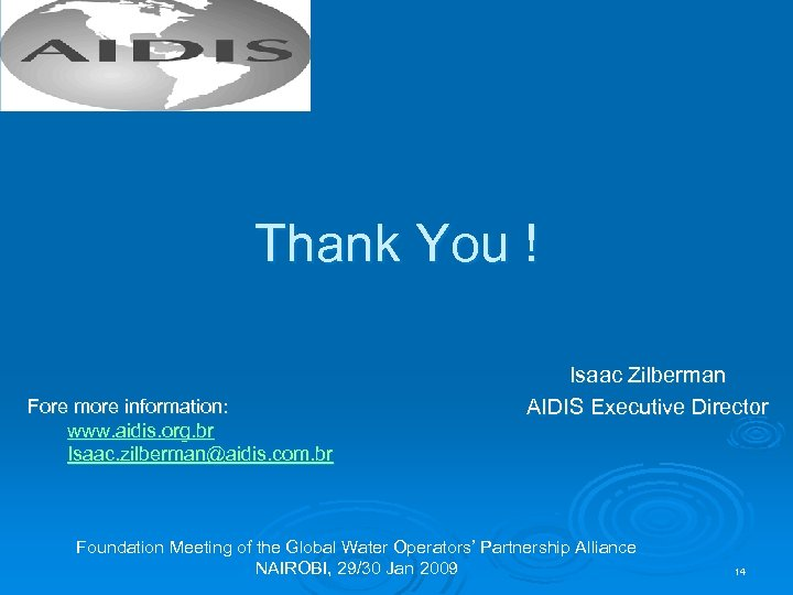 Thank You ! Fore more information: www. aidis. org. br Isaac. zilberman@aidis. com. br