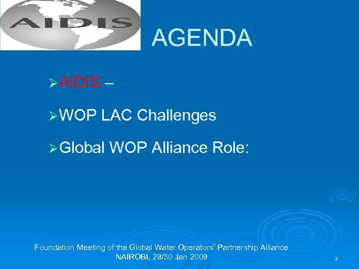 AGENDA ØAIDIS – ØWOP LAC Challenges ØGlobal WOP Alliance Role: Foundation Meeting of the