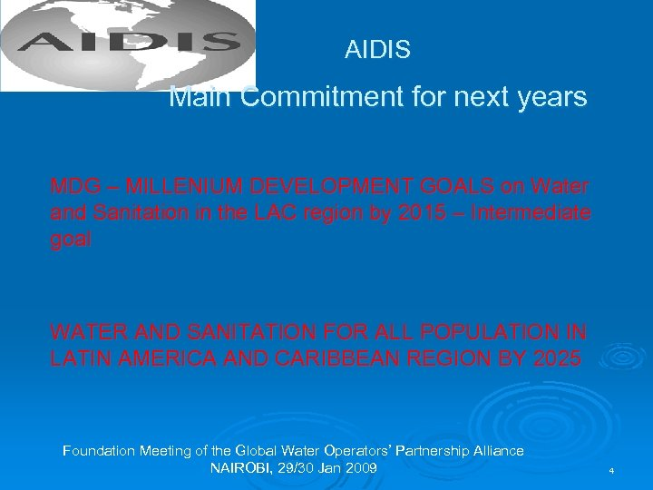 AIDIS Main Commitment for next years MDG – MILLENIUM DEVELOPMENT GOALS on Water and