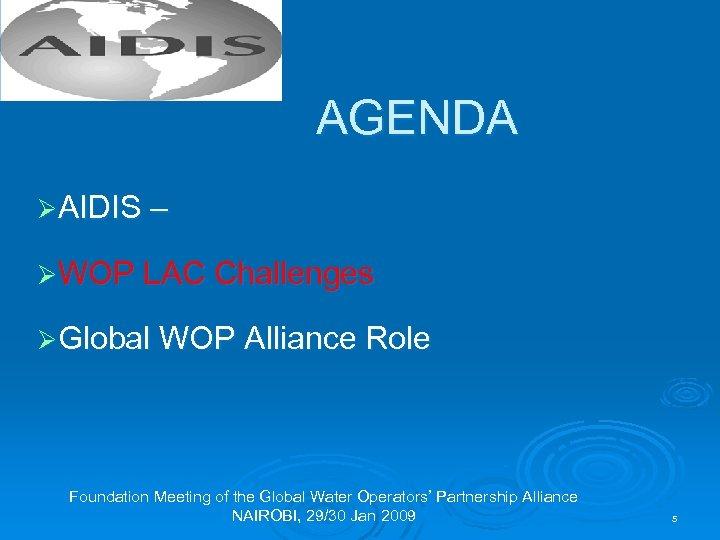 AGENDA ØAIDIS – ØWOP LAC Challenges ØGlobal WOP Alliance Role Foundation Meeting of the