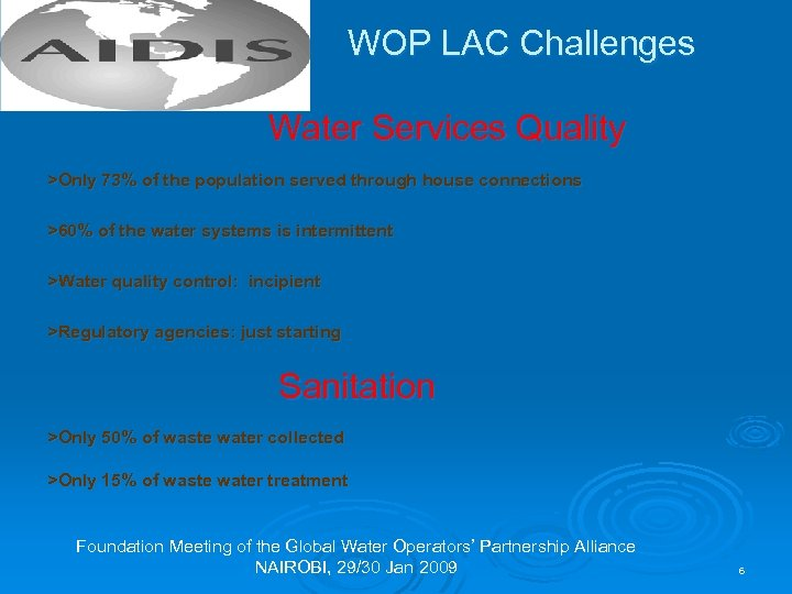 WOP LAC Challenges Water Services Quality >Only 73% of the population served through house