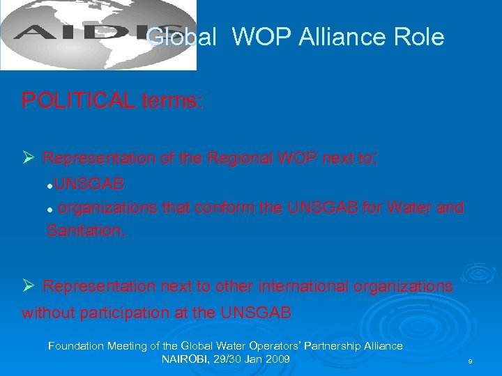 Global WOP Alliance Role POLITICAL terms: Ø Representation of the Regional WOP next to: