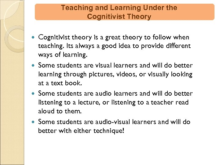 Teaching and Learning Under the Cognitivist Theory Cognitivist theory is a great theory to
