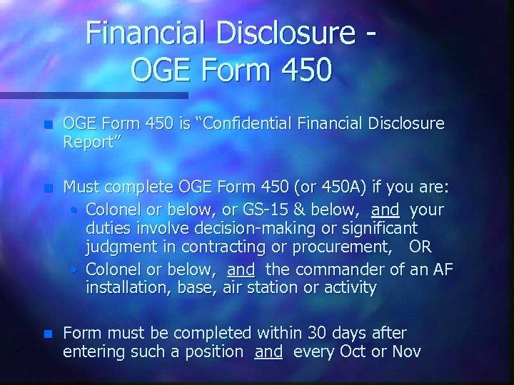 "Financial Disclosure OGE Form 450 n OGE Form 450 is ""Confidential Financial Disclosure Report"""