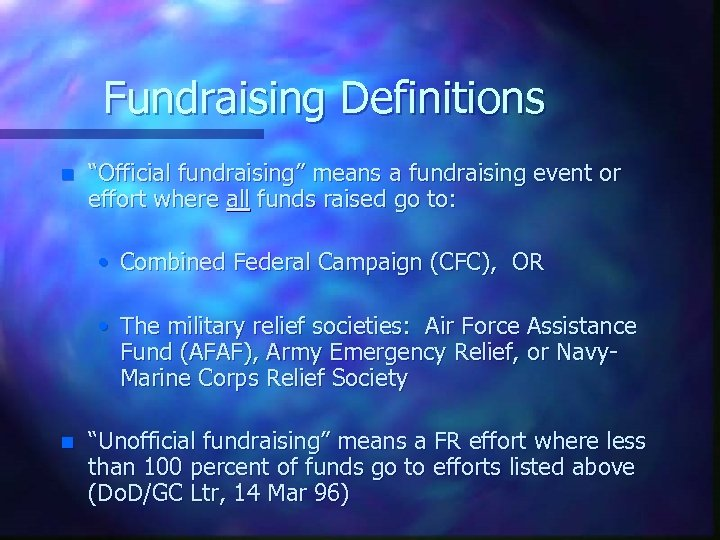 """Fundraising Definitions n """"Official fundraising"""" means a fundraising event or effort where all funds"""