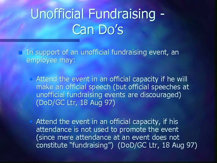 Unofficial Fundraising Can Do's n In support of an unofficial fundraising event, an employee