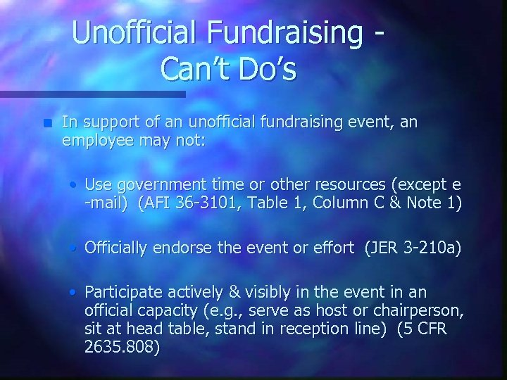 Unofficial Fundraising Can't Do's n In support of an unofficial fundraising event, an employee