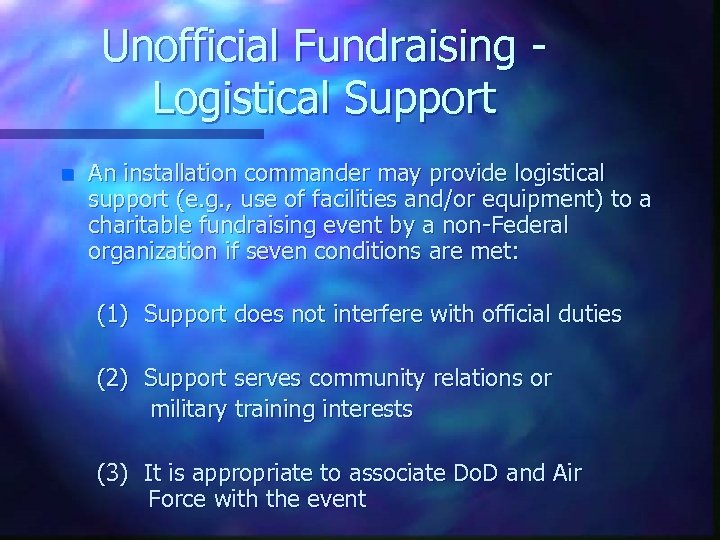 Unofficial Fundraising Logistical Support n An installation commander may provide logistical support (e. g.
