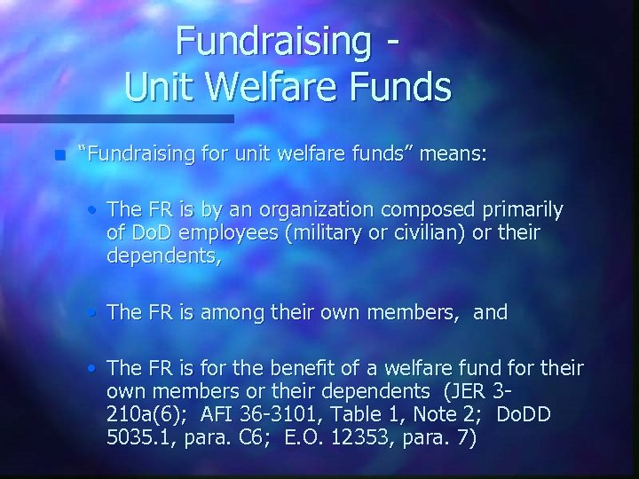 """Fundraising Unit Welfare Funds n """"Fundraising for unit welfare funds"""" means: • The FR"""