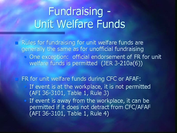 Fundraising Unit Welfare Funds n Rules for fundraising for unit welfare funds are generally