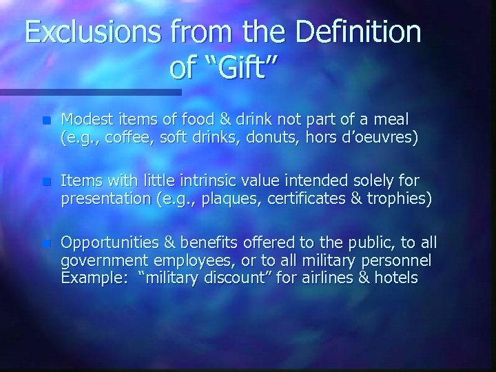 """Exclusions from the Definition of """"Gift"""" n Modest items of food & drink not"""