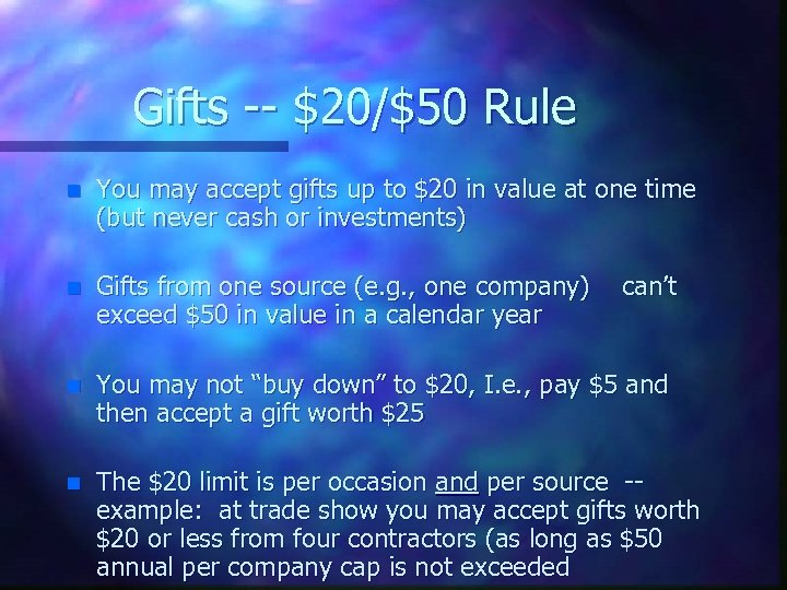 Gifts -- $20/$50 Rule n You may accept gifts up to $20 in value