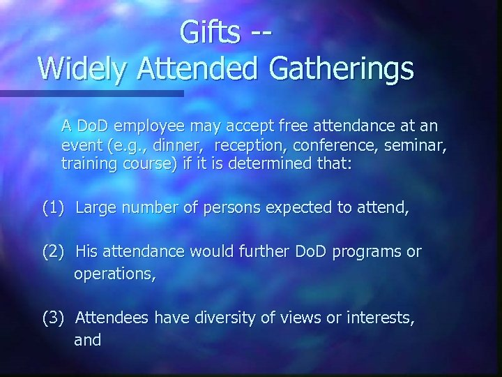 Gifts -Widely Attended Gatherings A Do. D employee may accept free attendance at an