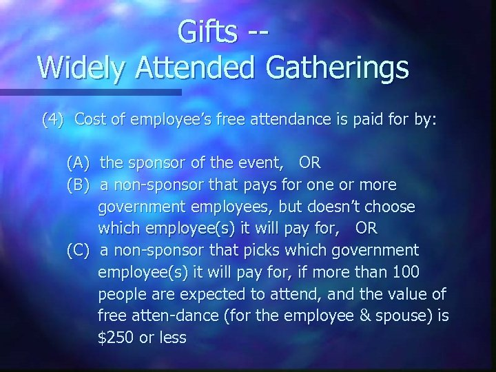 Gifts -Widely Attended Gatherings (4) Cost of employee's free attendance is paid for by: