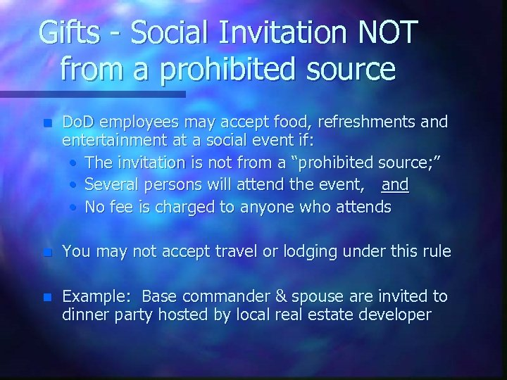 Gifts - Social Invitation NOT from a prohibited source n Do. D employees may