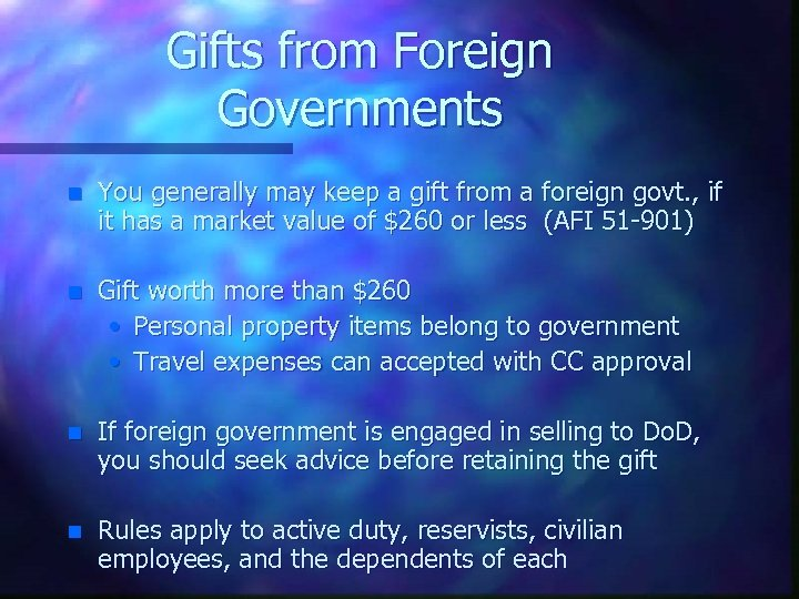 Gifts from Foreign Governments n You generally may keep a gift from a foreign
