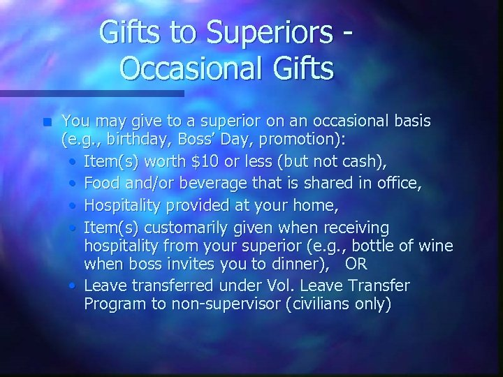 Gifts to Superiors Occasional Gifts n You may give to a superior on an