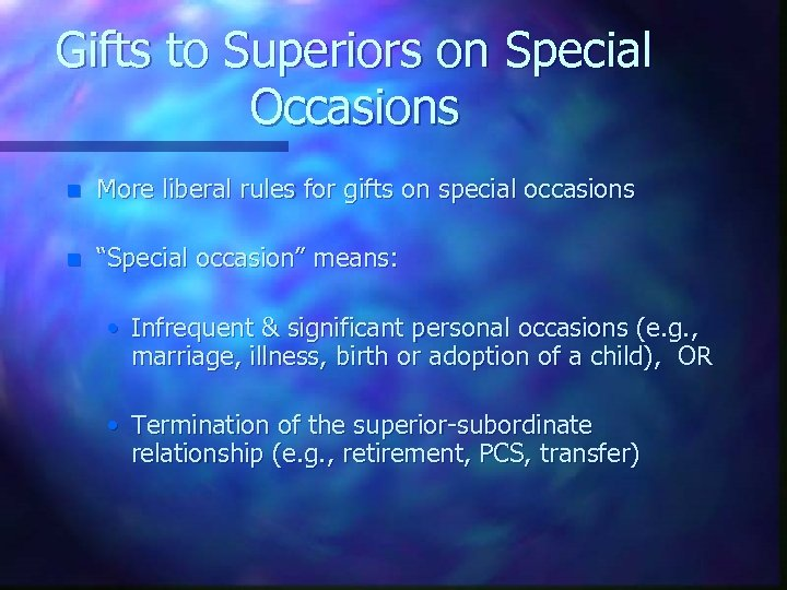 Gifts to Superiors on Special Occasions n More liberal rules for gifts on special
