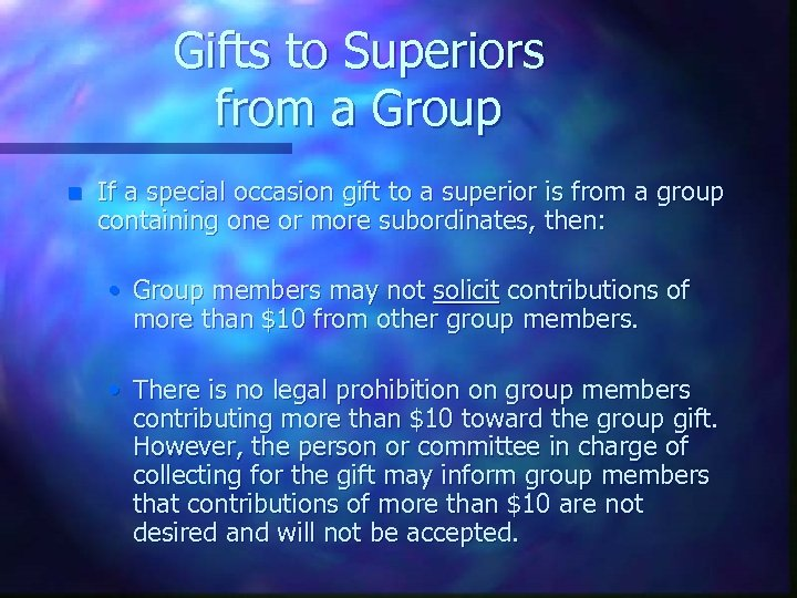 Gifts to Superiors from a Group n If a special occasion gift to a