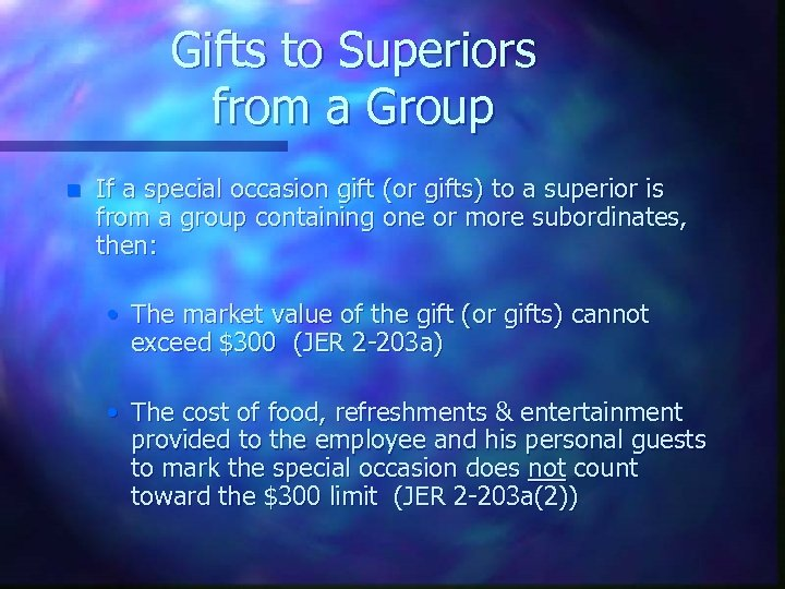 Gifts to Superiors from a Group n If a special occasion gift (or gifts)