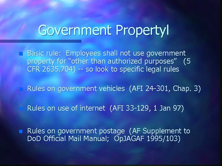 """Government Propertyl n Basic rule: Employees shall not use government property for """"other than"""
