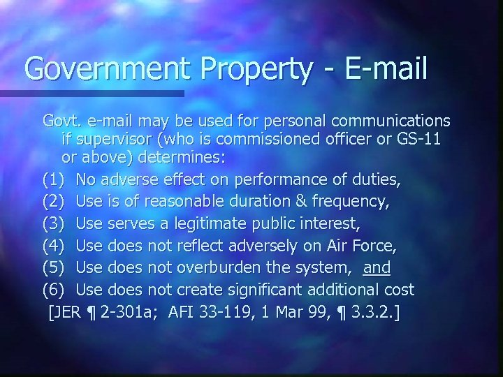 Government Property - E-mail Govt. e-mail may be used for personal communications if supervisor