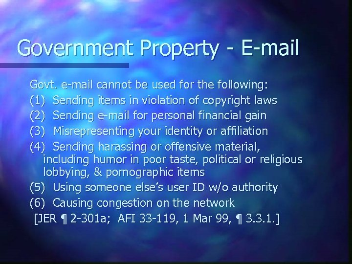 Government Property - E-mail Govt. e-mail cannot be used for the following: (1) Sending