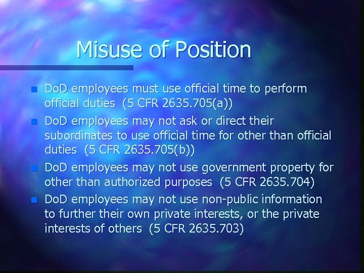 Misuse of Position n n Do. D employees must use official time to perform