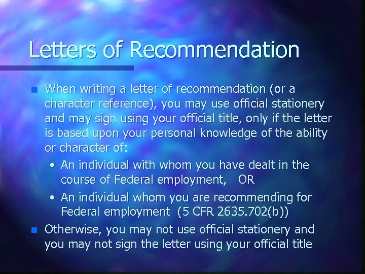 Letters of Recommendation n n When writing a letter of recommendation (or a character