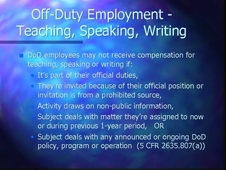 Off-Duty Employment Teaching, Speaking, Writing n Do. D employees may not receive compensation for