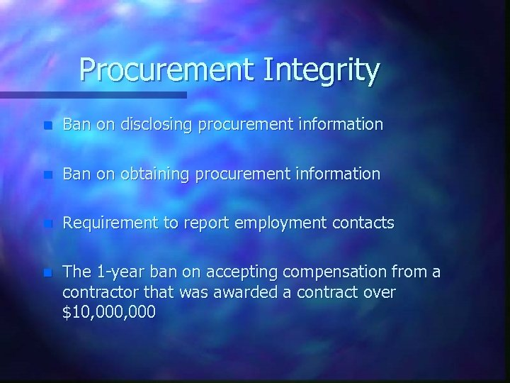 Procurement Integrity n Ban on disclosing procurement information n Ban on obtaining procurement information