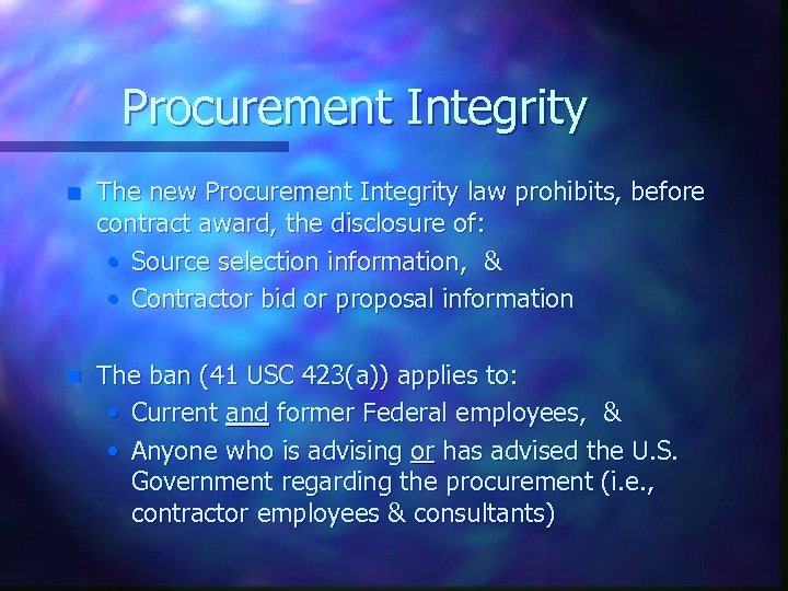 Procurement Integrity n The new Procurement Integrity law prohibits, before contract award, the disclosure