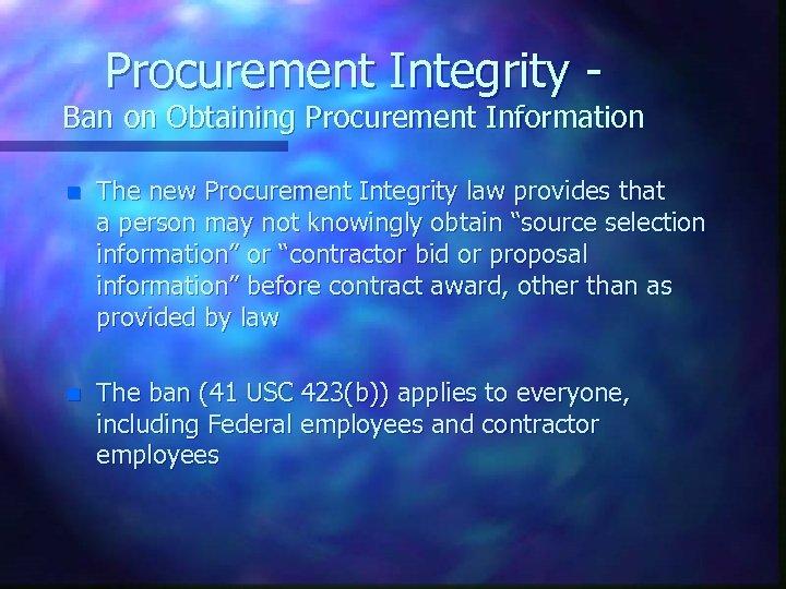 Procurement Integrity - Ban on Obtaining Procurement Information n The new Procurement Integrity law