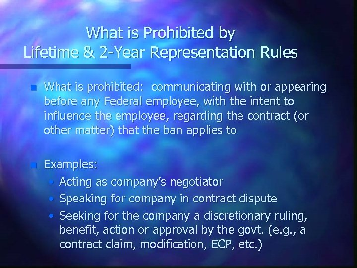 What is Prohibited by Lifetime & 2 -Year Representation Rules n What is prohibited: