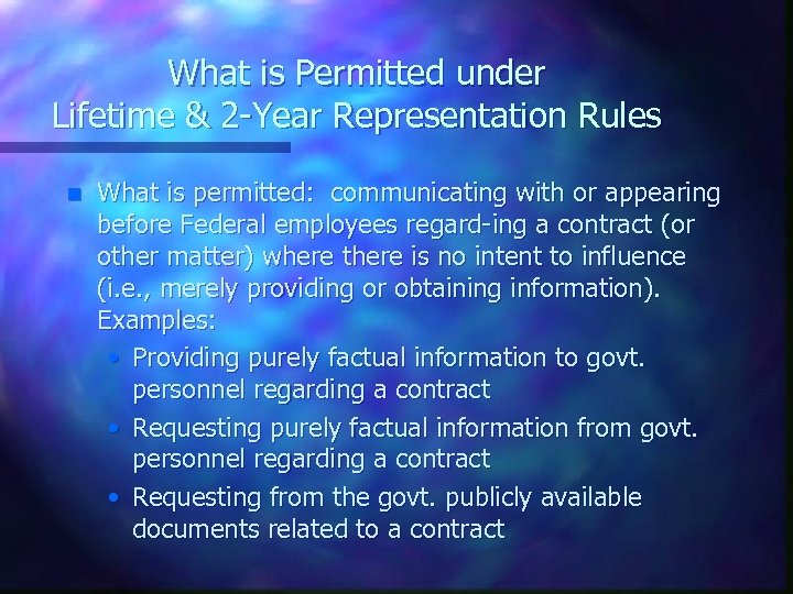 What is Permitted under Lifetime & 2 -Year Representation Rules n What is permitted:
