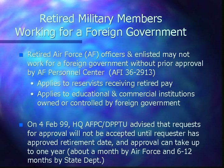 Retired Military Members Working for a Foreign Government n Retired Air Force (AF) officers