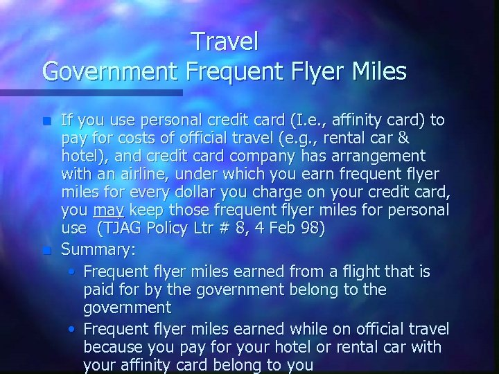 Travel Government Frequent Flyer Miles n n If you use personal credit card (I.
