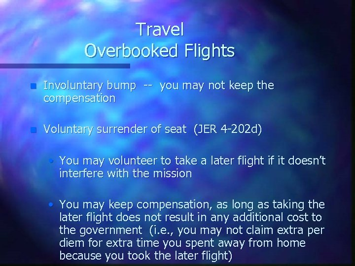 Travel Overbooked Flights n Involuntary bump -- you may not keep the compensation n
