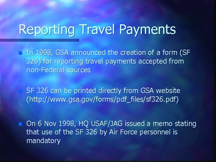 Reporting Travel Payments n In 1998, GSA announced the creation of a form (SF