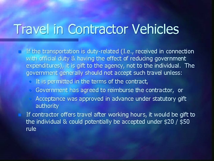 Travel in Contractor Vehicles n n If the transportation is duty-related (I. e. ,